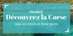 Que faire en Corse? Récits, adresses et bons plans