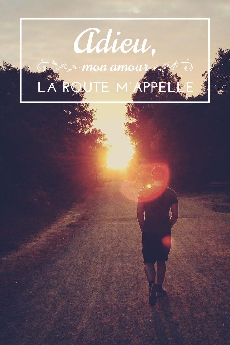 Adieu, mon amour, la route m'appelle