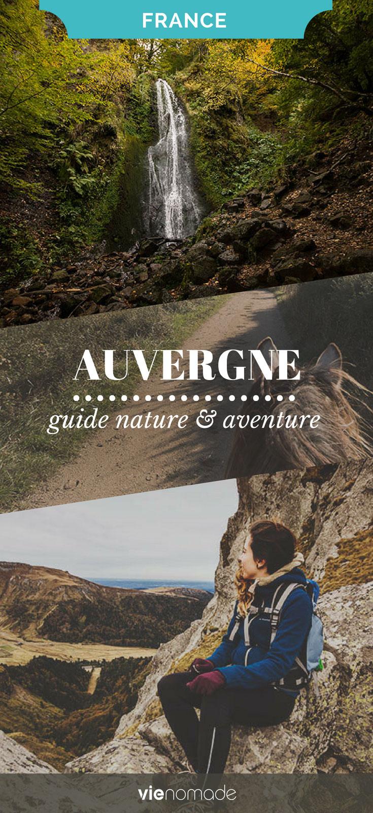 Que faire et que voir en Auvergne? Un itinéraire nature et aventure
